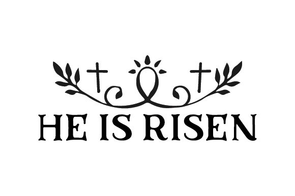 He is Risen Easter Craft Cut File By Creative Fabrica Crafts