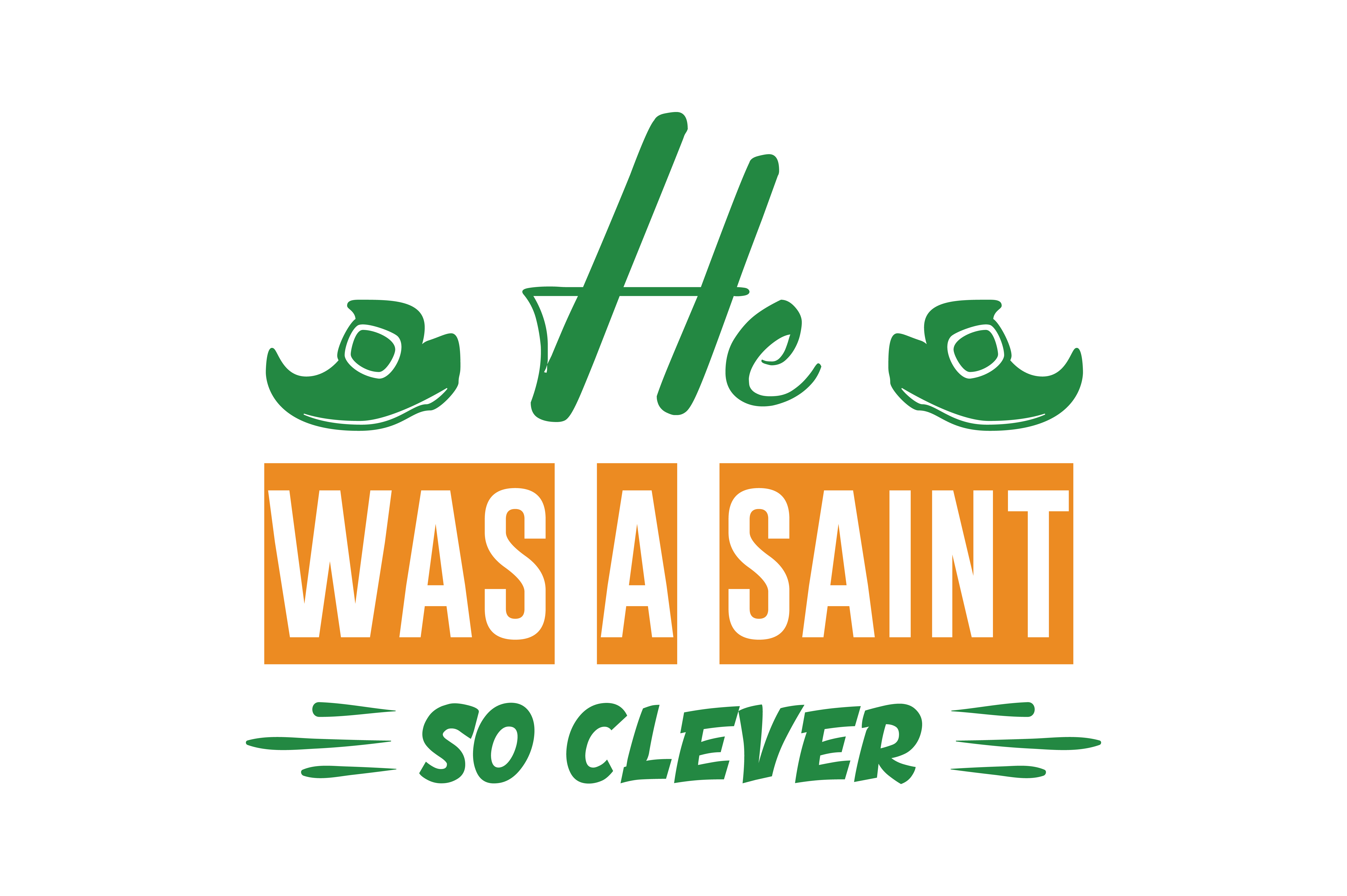 Download Free He Was A Saint So Clever Quote Svg Cut Graphic By Thelucky for Cricut Explore, Silhouette and other cutting machines.