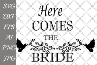 Download Free Here Comes The Bride Svg Graphic By Prettydesignstudio for Cricut Explore, Silhouette and other cutting machines.