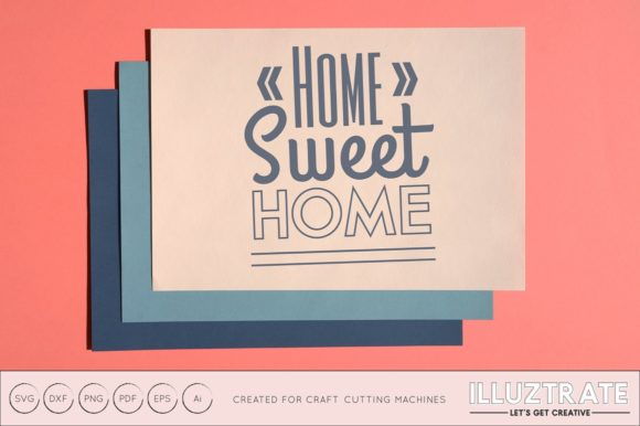 Download Free Home Sweet Home Svg Graphic By Illuztrate Creative Fabrica for Cricut Explore, Silhouette and other cutting machines.