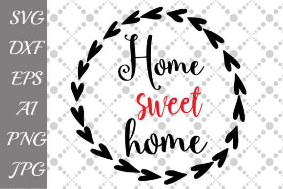 Home Sweet Home Svg Graphic By prettydesignstudio Image 1