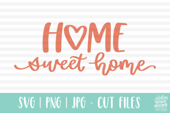 Home Sweet Home Graphic Crafts By jordynalisondesigns - Image 1