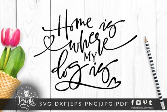 Download Free Home Is Where My Dog Is Svg Grafico Por Theblackcatprints for Cricut Explore, Silhouette and other cutting machines.