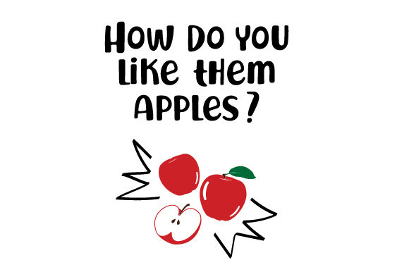 Download Free How Do You Like Them Apples Svg Cut File By Creative Fabrica SVG Cut Files