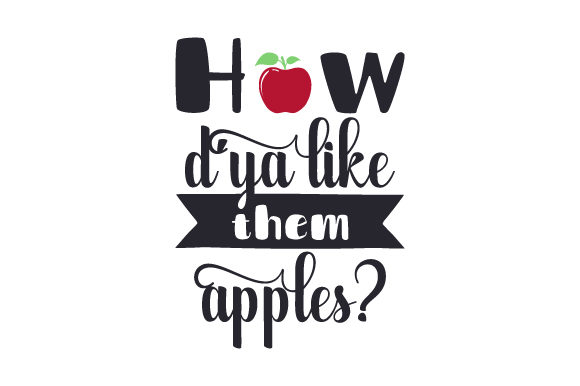 Download Free How D Ya Like Them Apples Svg Cut File By Creative Fabrica for Cricut Explore, Silhouette and other cutting machines.