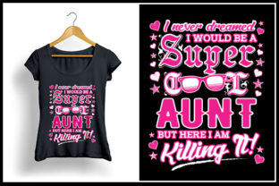 Download Free I Never Dreamed I Would Be A Super Cool Aunt Graphic By Zaibbb Creative Fabrica for Cricut Explore, Silhouette and other cutting machines.
