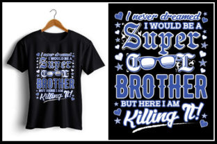 Download Free I Never Dreamed I Would Be A Super Cool Brother Graphic By for Cricut Explore, Silhouette and other cutting machines.