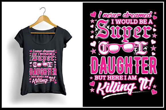 Download Free I Never Dreamed I Would Be A Super Cool Daughter Graphic By for Cricut Explore, Silhouette and other cutting machines.