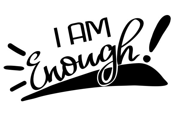 Download Free I Am Enough Svg Cut File By Creative Fabrica Crafts Creative for Cricut Explore, Silhouette and other cutting machines.