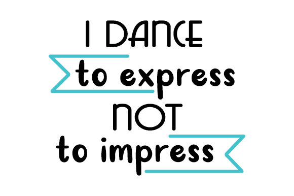 I Dance to Express Not to Impress Dance & Cheer Craft Cut File By Creative Fabrica Crafts