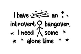 I Have an Introvert Hangover, I Need Some Alone Time Craft Design By Creative Fabrica Crafts