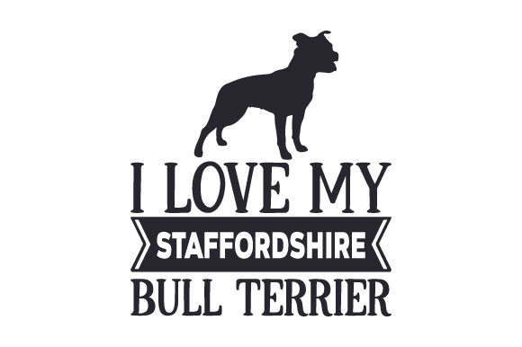 I Love My Staffordshire Bull Terrier Svg Cut File By Creative Fabrica Crafts Creative Fabrica