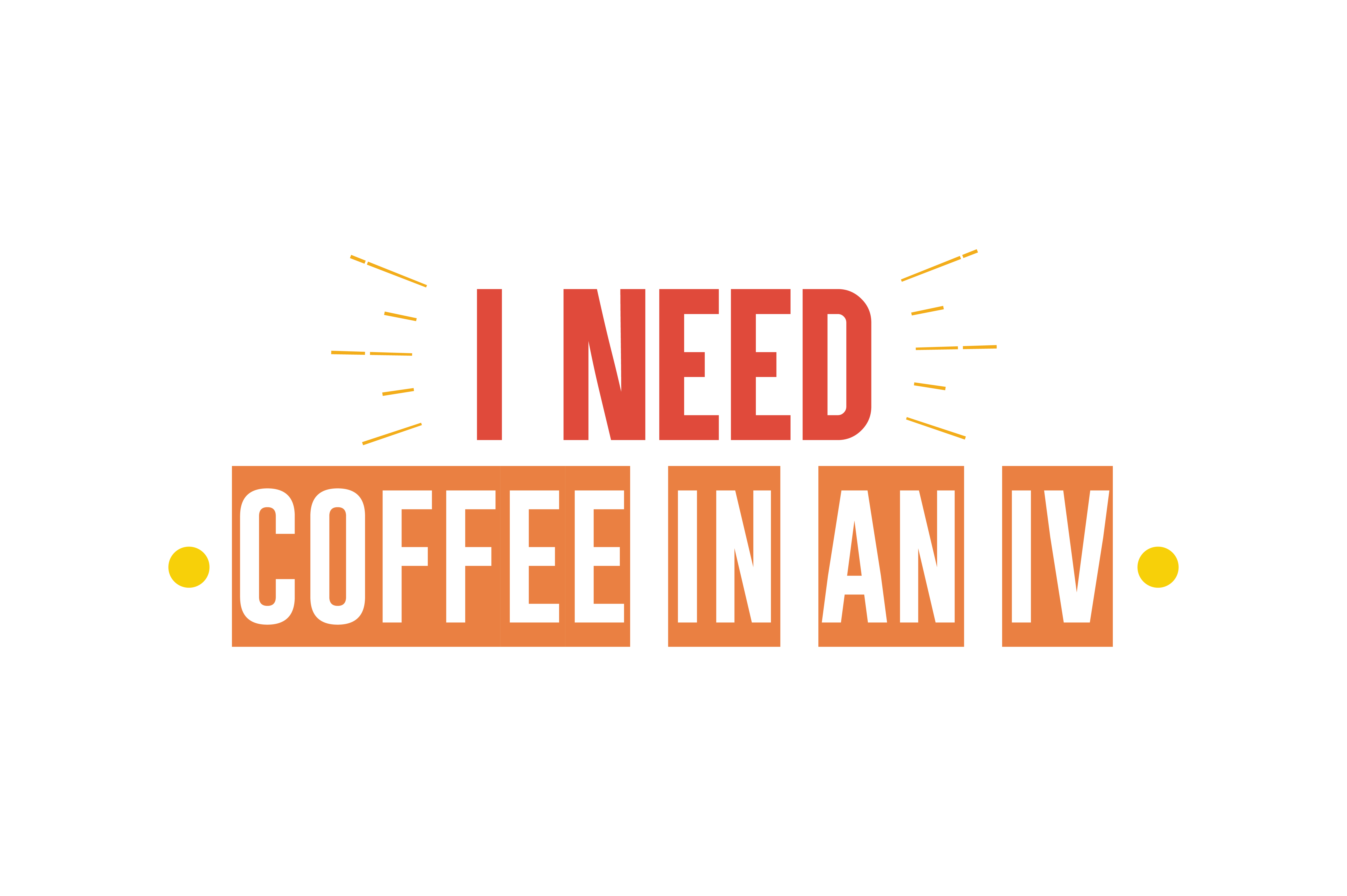 Download Free I Need Coffee In An Iv Quote Svg Cut Graphic By Thelucky for Cricut Explore, Silhouette and other cutting machines.