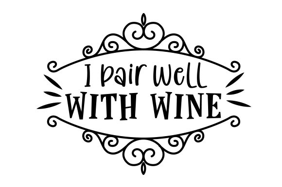 Download Free I Pair Well With Wine Svg Cut File By Creative Fabrica Crafts for Cricut Explore, Silhouette and other cutting machines.