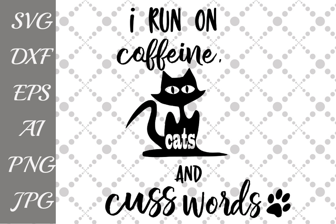 Download Free I Run On Caffeine Chaos And Cuss Words Svg Graphic By for Cricut Explore, Silhouette and other cutting machines.
