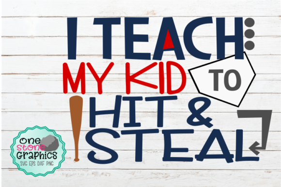 Download Free I Teach My Kid To Hit And Steal Svg Graphic By Onestonegraphics for Cricut Explore, Silhouette and other cutting machines.