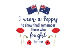 I Wear a Poppy to Show That I Remember Those Who Fought for Me Australia Craft Cut File By Creative Fabrica Crafts