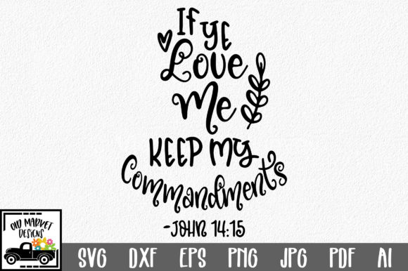 Download Free If Ye Love Me Keep My Commandments Svg Graphic By for Cricut Explore, Silhouette and other cutting machines.