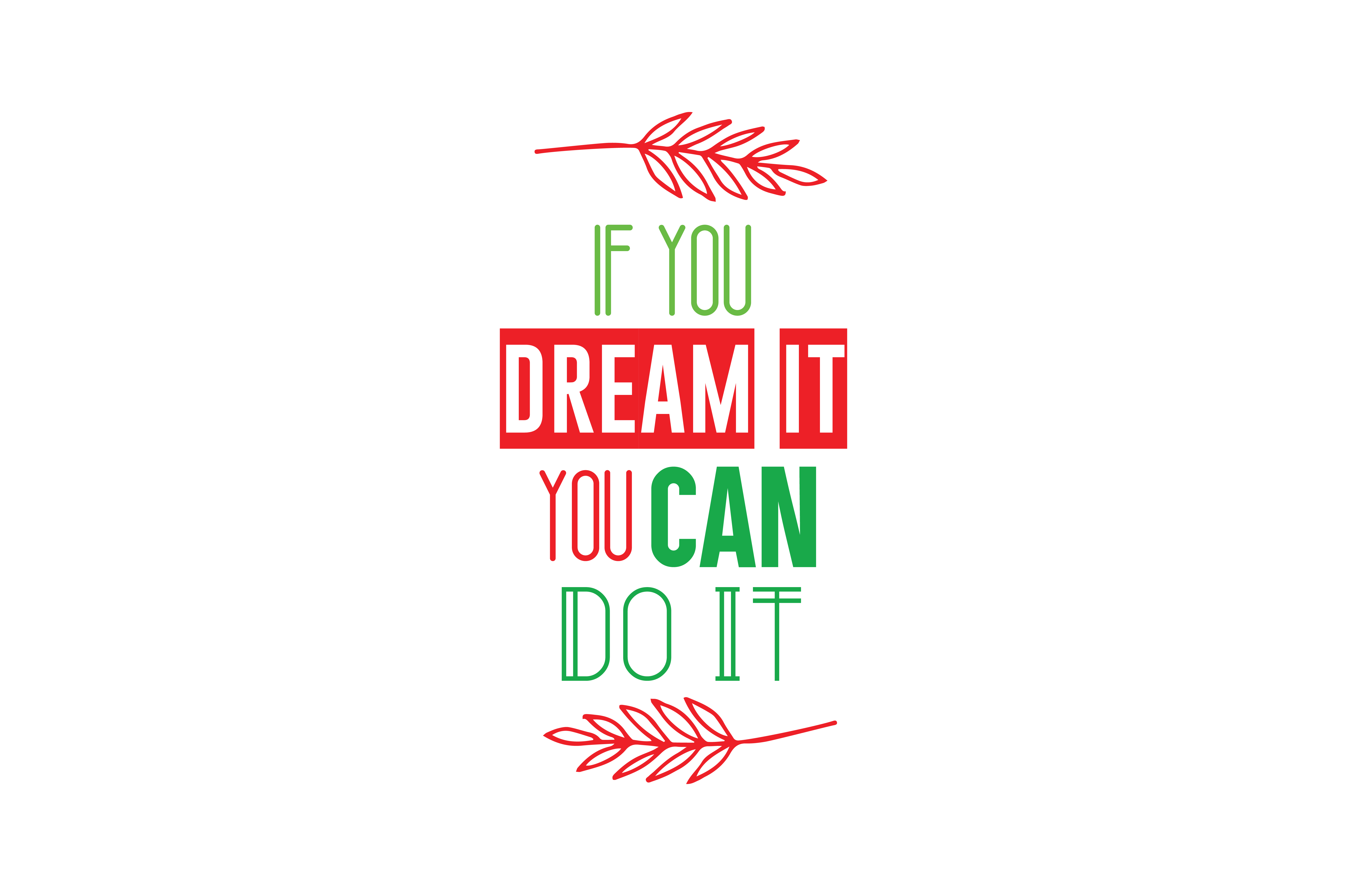 Download Free If You Dream It You Can Do It Quote Svg Cut Graphic By Thelucky for Cricut Explore, Silhouette and other cutting machines.