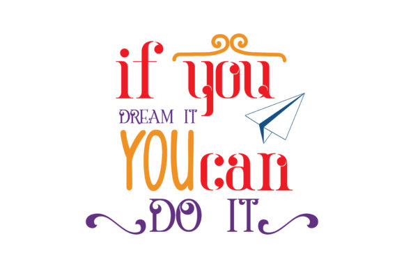 Download Free If You Dream It You Can Do It Svg Cut Quote Graphic By Thelucky for Cricut Explore, Silhouette and other cutting machines.