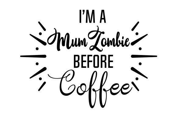 Download Free I M A Mum Zombie Before Coffee Svg Cut File By Creative Fabrica for Cricut Explore, Silhouette and other cutting machines.