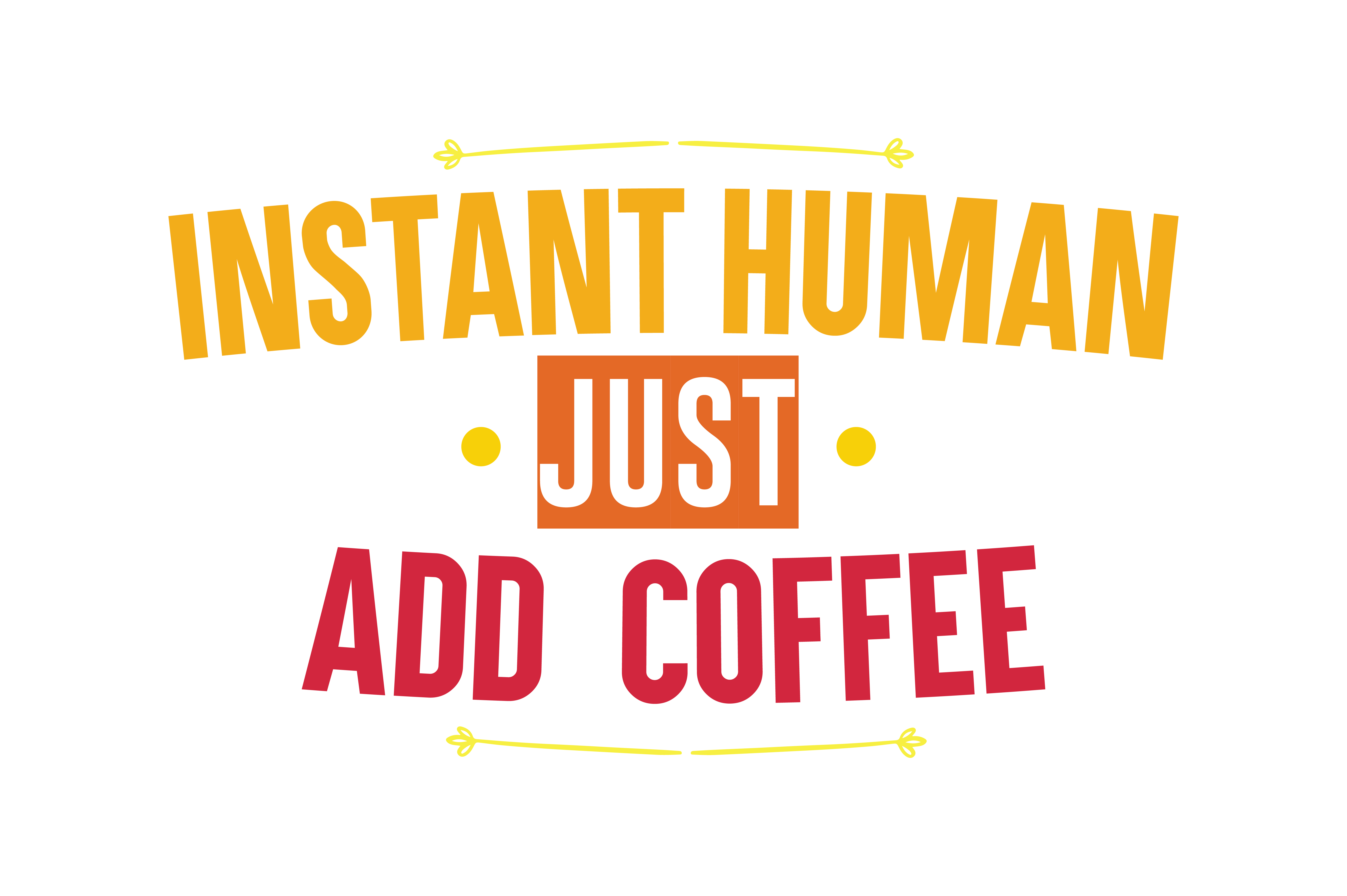 Download Free Instant Human Just Add Coffee Quote Svg Cut Graphic By Thelucky SVG Cut Files