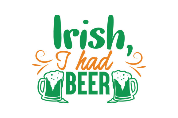 Download Free Irish I Had Beer Quote Svg Cut Graphic By Thelucky Creative for Cricut Explore, Silhouette and other cutting machines.