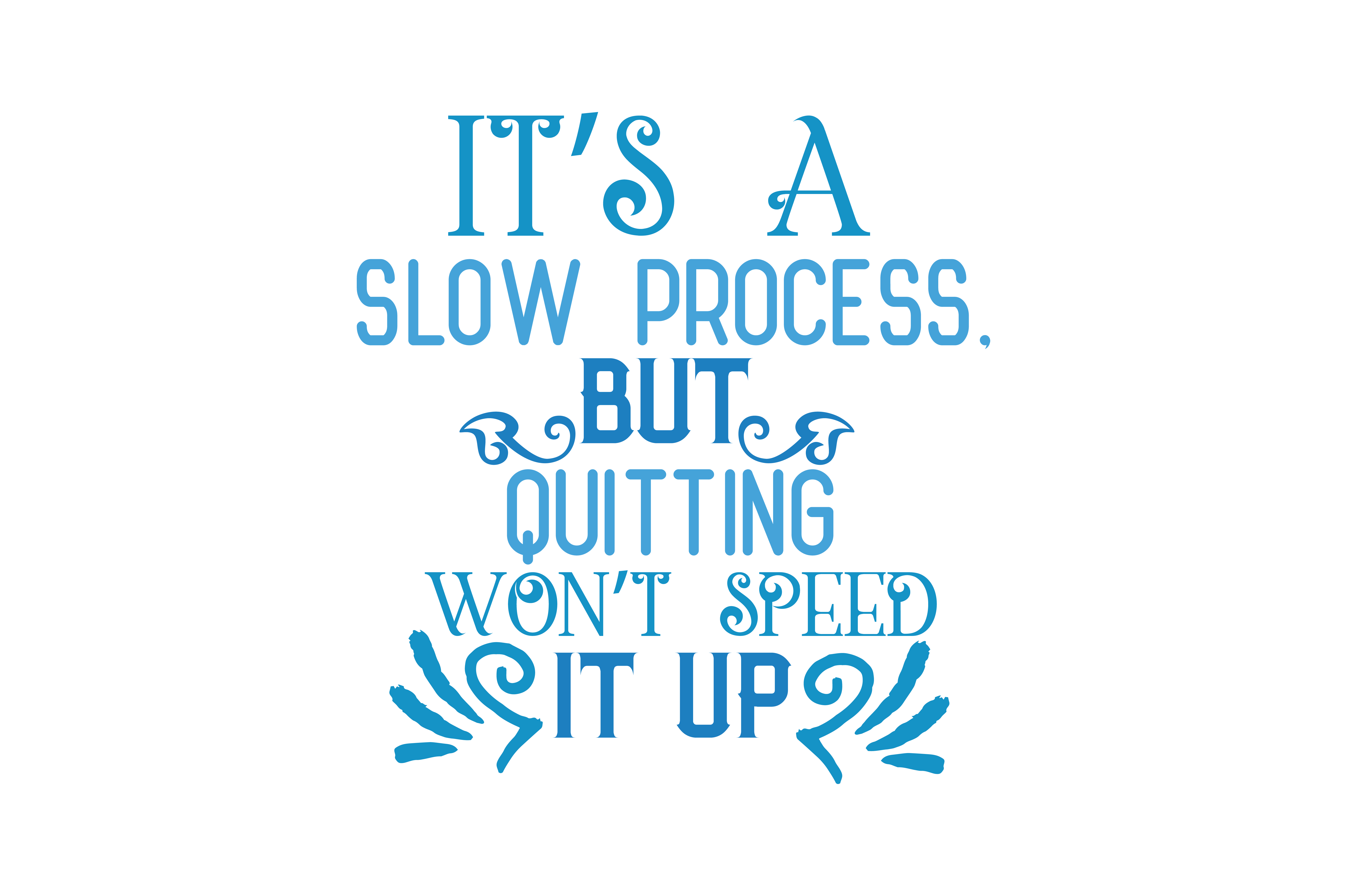 It's a slow process, but quitting won't speed it up SVG Cut Quote