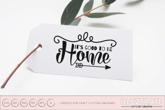 Print on Demand: It's Good to Be Home SVG Graphic Crafts By illuztrate