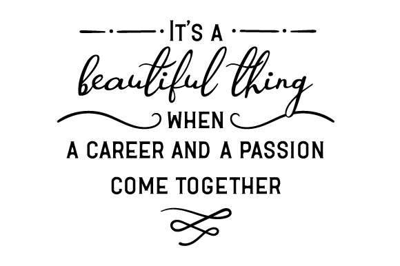 Download Free It S A Beautiful Thing When A Career And A Passion Come Together for Cricut Explore, Silhouette and other cutting machines.