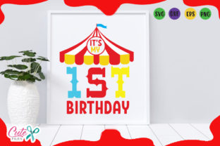 Download Free Its My 1st Birthday Circus Svg Graphic By Cute Files Creative for Cricut Explore, Silhouette and other cutting machines.