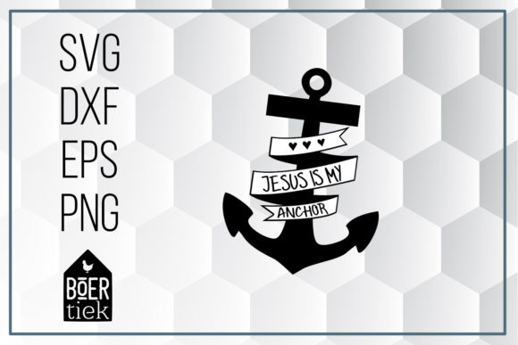 Download Free Jesus Is My Anchor Graphic By Boertiek Creative Fabrica SVG Cut Files