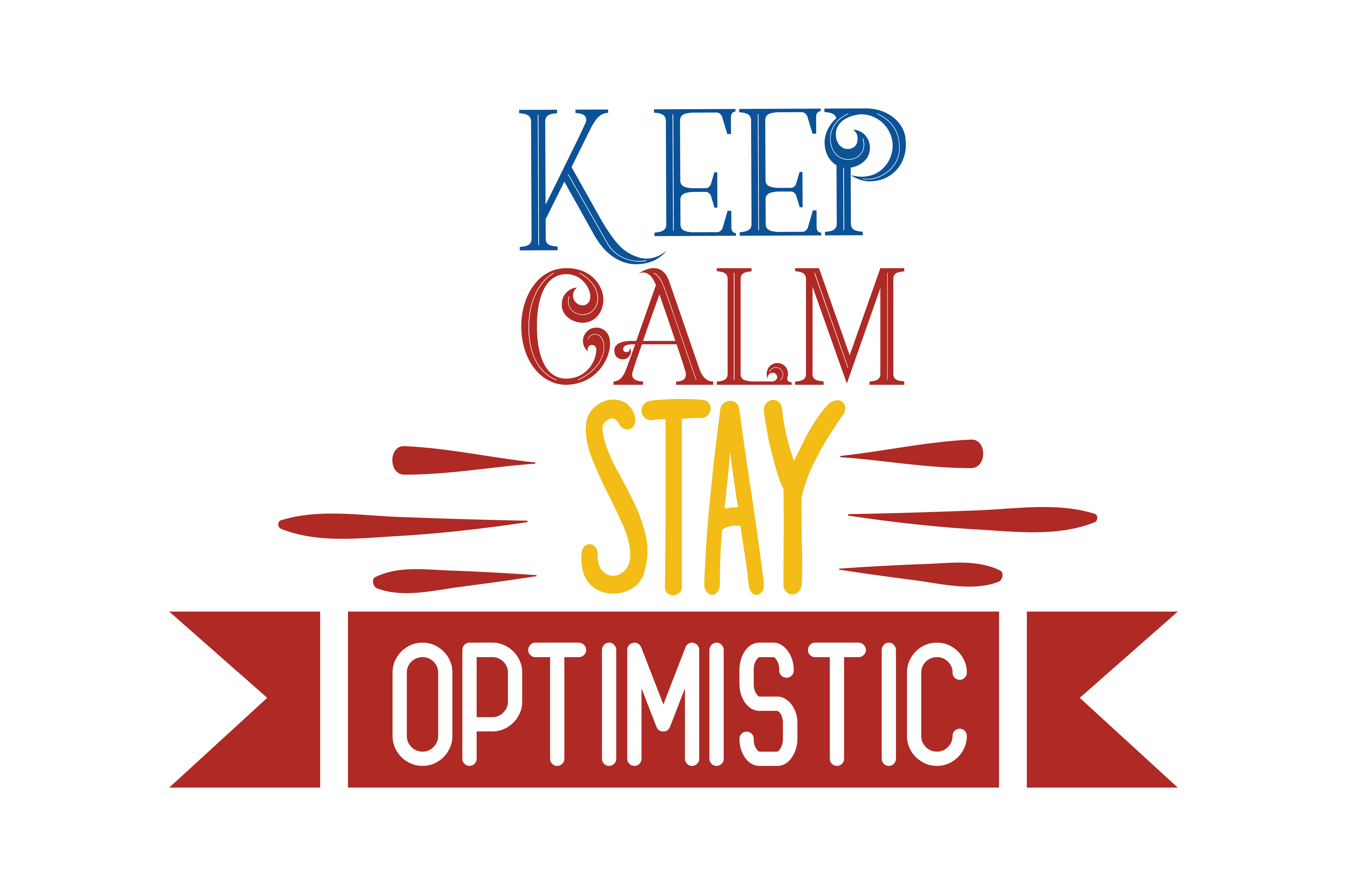 Keep Calm Stay Optimistic Quote Svg Cut Graphic By Thelucky Creative Fabrica