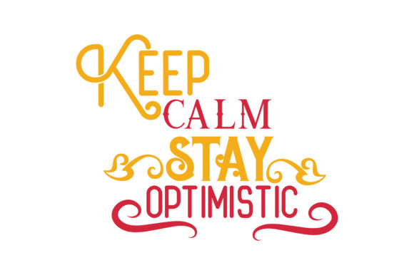 Download Free Keep Calm Stay Optimistic Quote Svg Cut Graphic By Thelucky SVG Cut Files