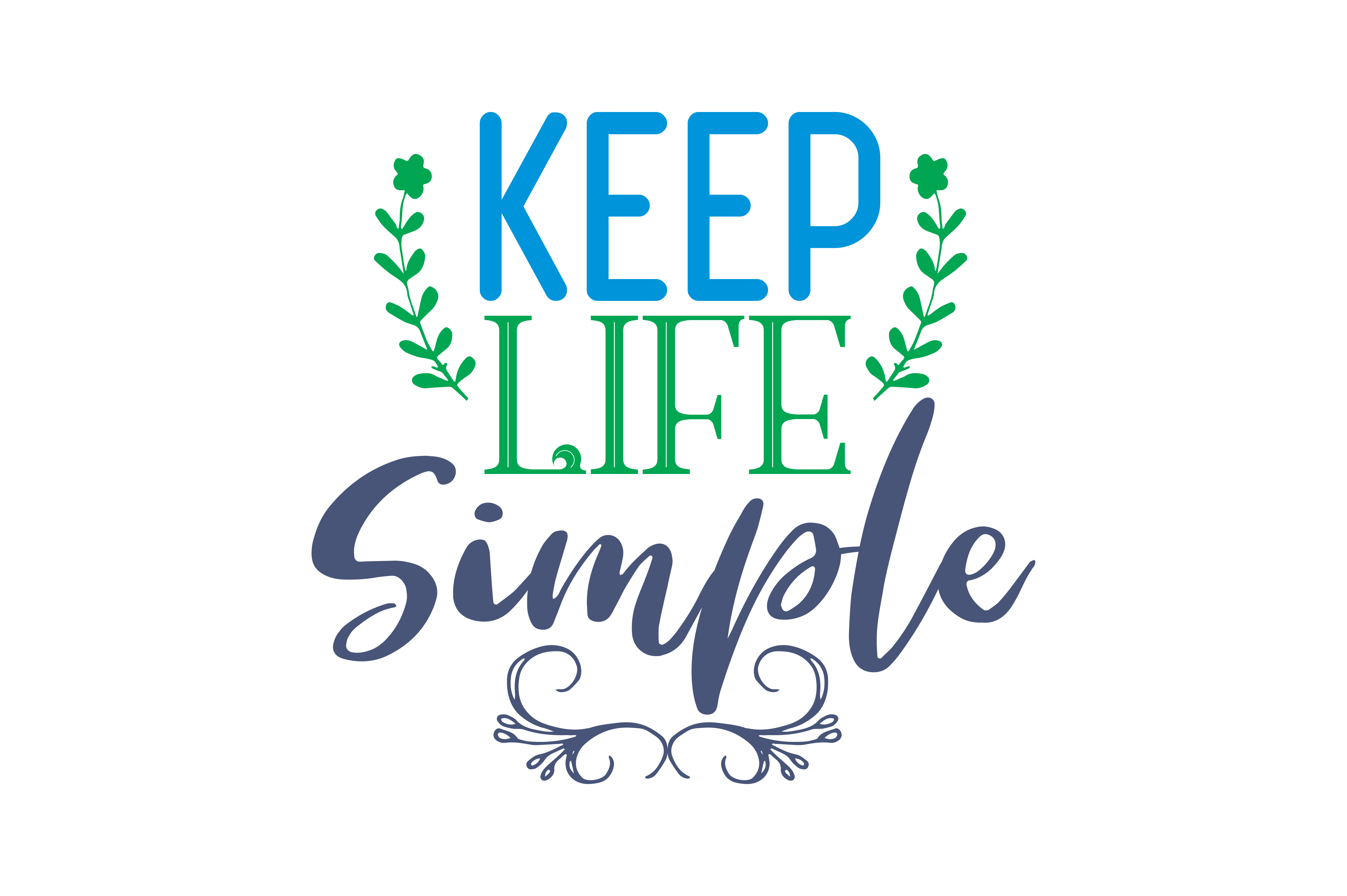 Download Free Keep Life Simple Quote Svg Cut Graphic By Thelucky Creative for Cricut Explore, Silhouette and other cutting machines.