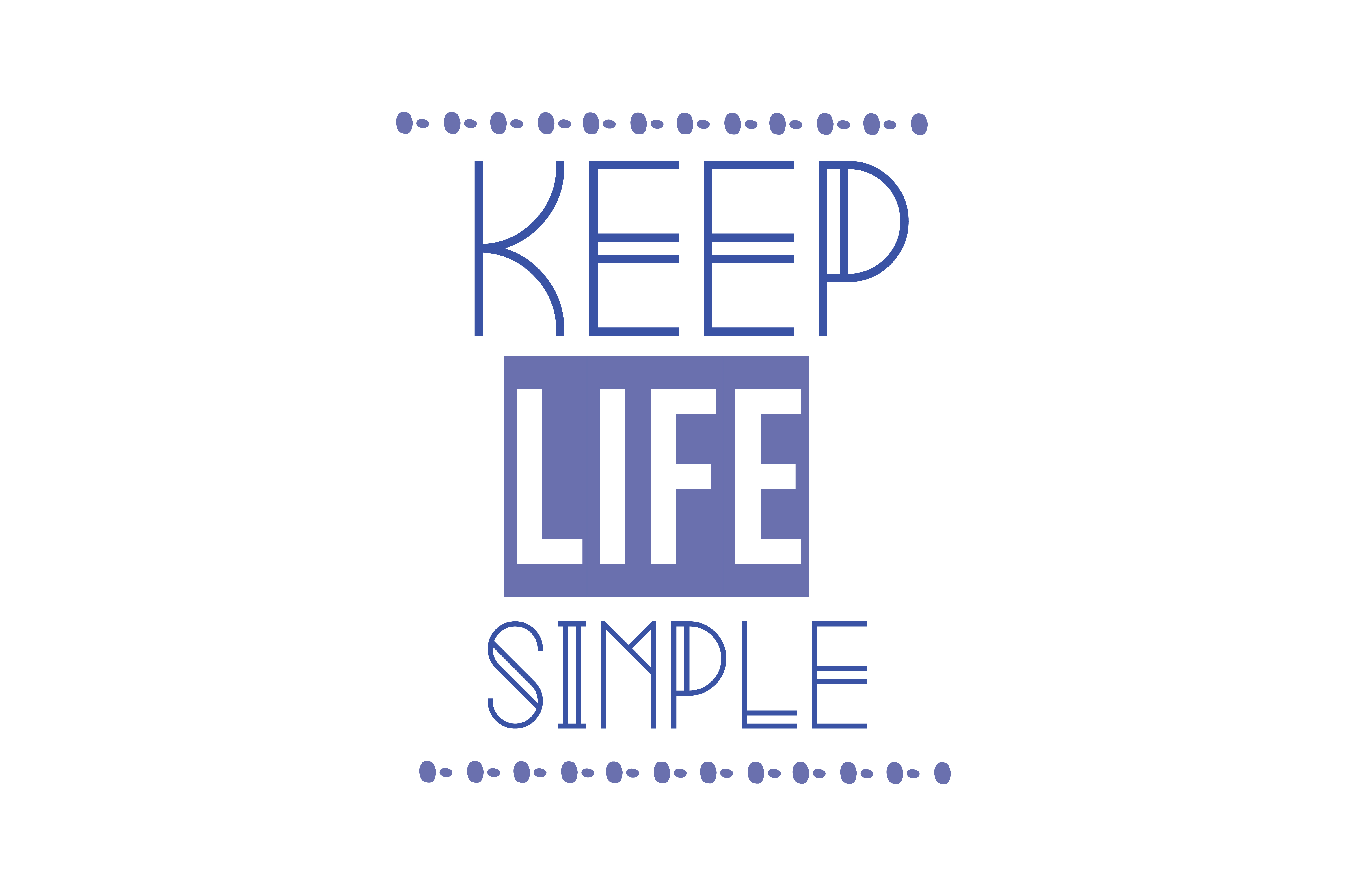 Keep Life Simple Quote Svg Cut Graphic By Thelucky Creative Fabrica