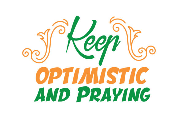 Download Free Keep Optimistic And Praying Quote Svg Cut Graphic By Thelucky for Cricut Explore, Silhouette and other cutting machines.