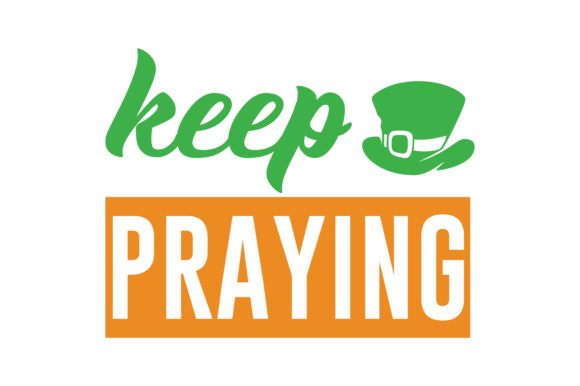 Download Free Keep Praying Quote Svg Cut Graphic By Thelucky Creative Fabrica for Cricut Explore, Silhouette and other cutting machines.