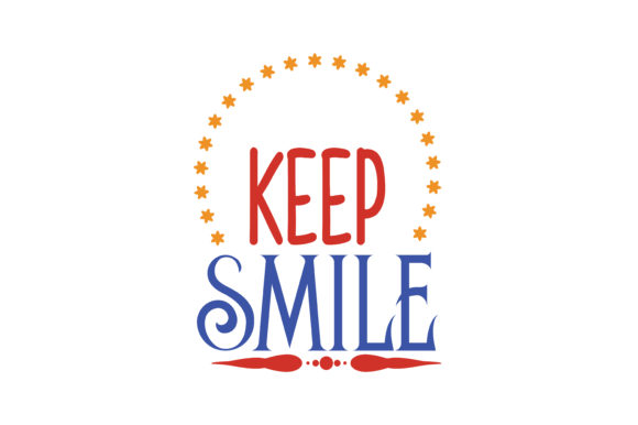 Print on Demand: Keep Smile Quote Graphic Crafts By TheLucky