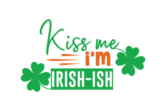 Download Free Kiss Me I M Irish Ish Quote Svg Cut Graphic By Thelucky for Cricut Explore, Silhouette and other cutting machines.