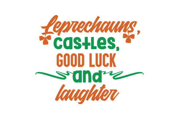 Leprechauns, castles, good luck and laughter Quote SVG Cut