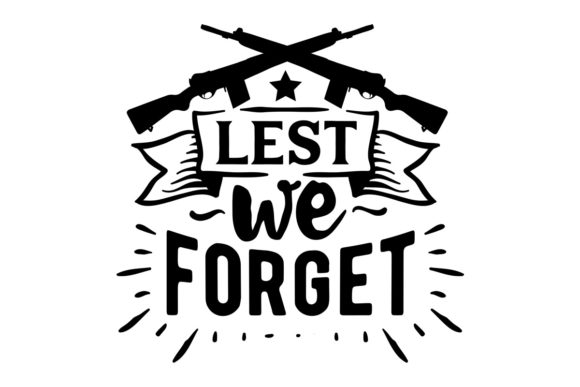 Download Free Lest We Forget Svg Cut File By Creative Fabrica Crafts for Cricut Explore, Silhouette and other cutting machines.