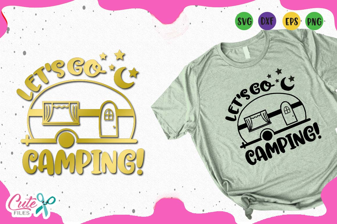 Download Free Lest Go Camping Graphic By Cute Files Creative Fabrica for Cricut Explore, Silhouette and other cutting machines.