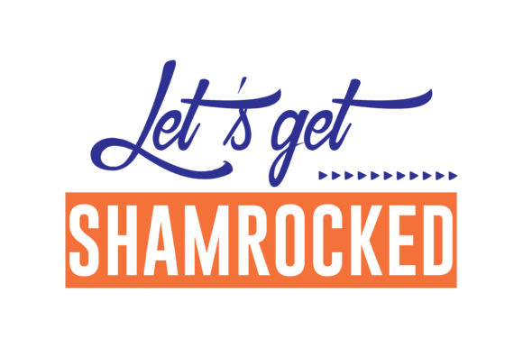 Let S Get Shamrocked Quote Svg Cut Graphic By Thelucky