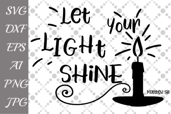 Download Free Let Your Light Shine Svg Graphic By Prettydesignstudio for Cricut Explore, Silhouette and other cutting machines.