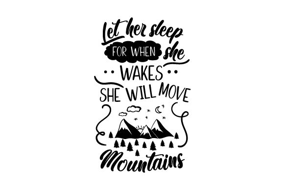 Let Her Sleep for when She Wakes She Will Move Mountains Bedroom Craft Cut File By Creative Fabrica Crafts - Image 2