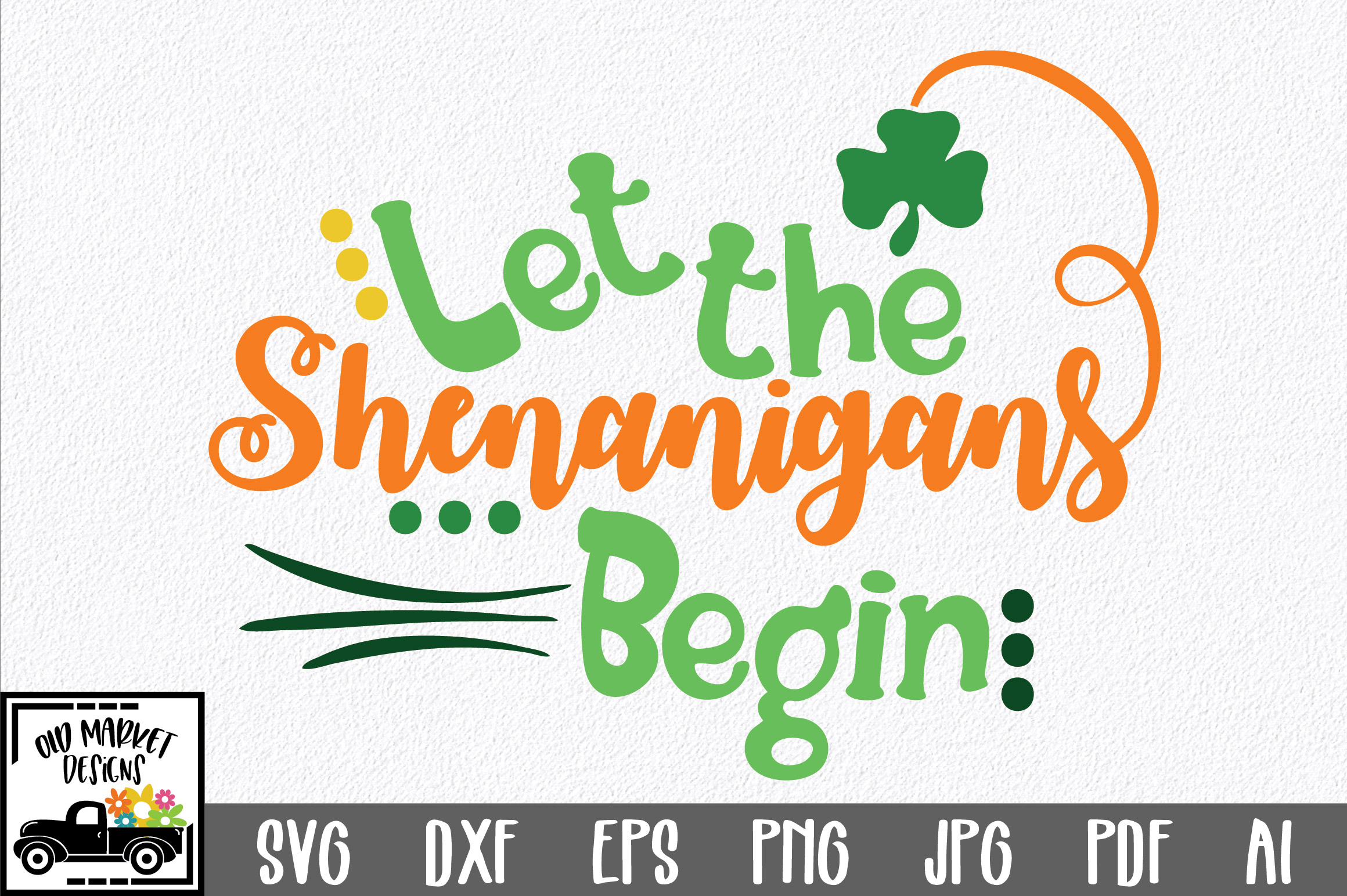 Download Free Let The Shenanigans Begin Svg Graphic By Oldmarketdesigns for Cricut Explore, Silhouette and other cutting machines.