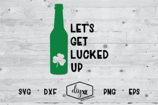 Download Free Let S Get Lucked Up Svg Graphic By Sheryl Holst Creative Fabrica SVG Cut Files