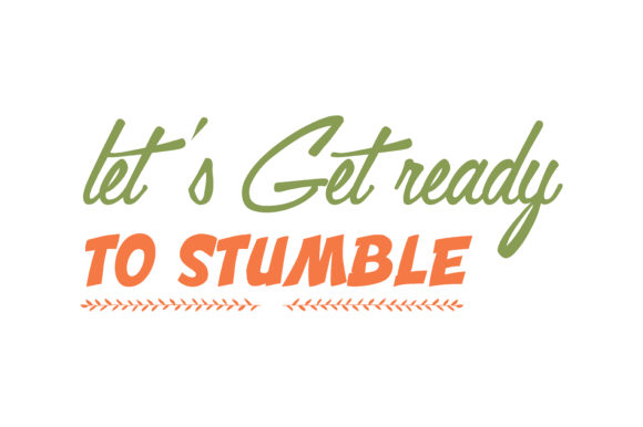 Download Free Let S Get Ready To Stumble Quote Svg Cut Graphic By Thelucky for Cricut Explore, Silhouette and other cutting machines.