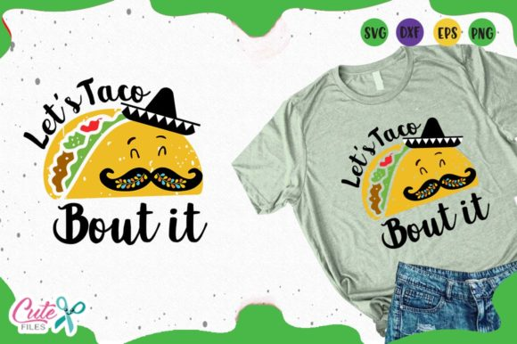 Download Free Let S Taco Bout It Mexican Fiesta Svg Graphic By Cute Files Creative Fabrica for Cricut Explore, Silhouette and other cutting machines.